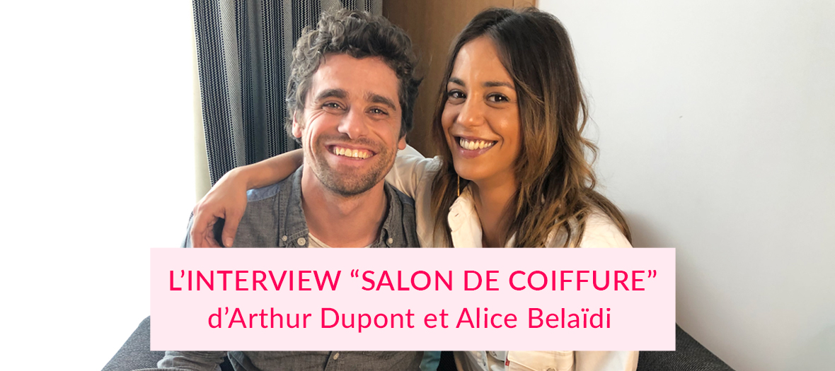 Interview Alice Belaidi Et Arthur Dupont