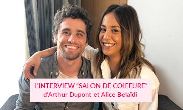 Interview d'Alice Belaidi et d'Arthur Dupont