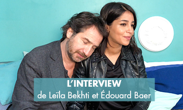 Interview with Leïla Bekhti and Edouard Baer