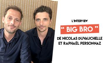 Interview de Nicolas Duvauchelle et Raphaël Personnaz