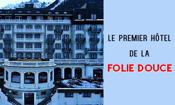 Facade of the hotel at La Folie Douce by Luc Reversade at Mont Blanc