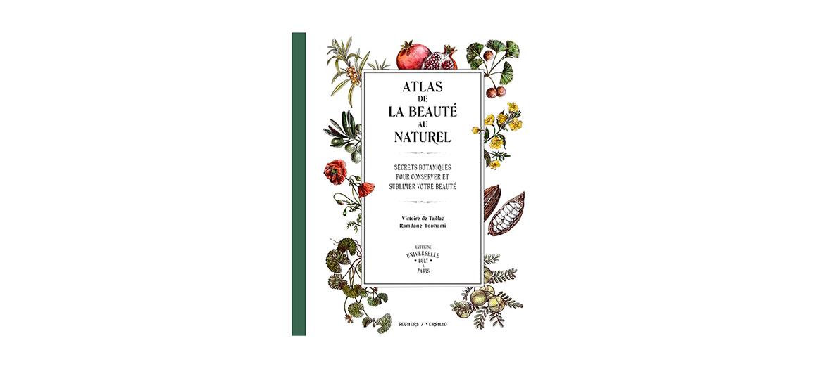 Livre Atlas de la beauté au naturel de Victoire de Taillac et Ramdane Touhami, Edition Seghers