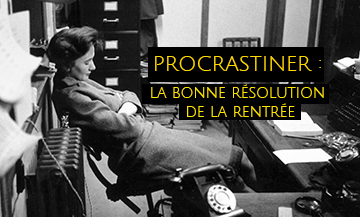 documentaire sur La Procrastination