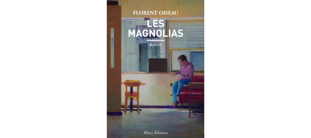 Couverture du roman Les Magnolias de Florent Oiseau