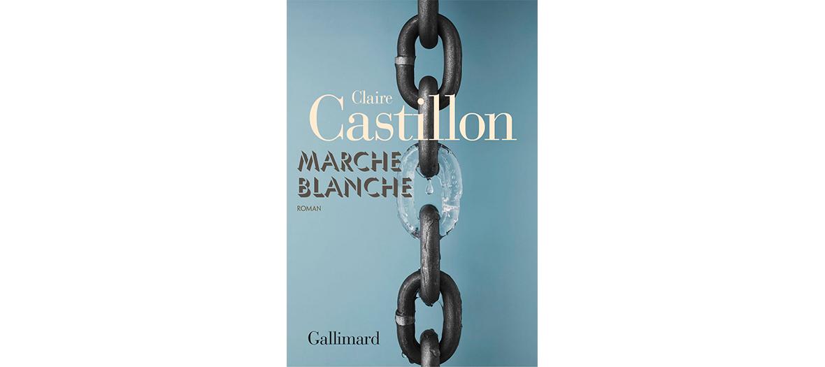 Couverture du Roman Marche Blanche de Claire Castillon