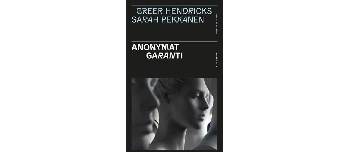 Couverture du roman Anonymat Garanti de Greer Hendricks et Sarah Pekkanen