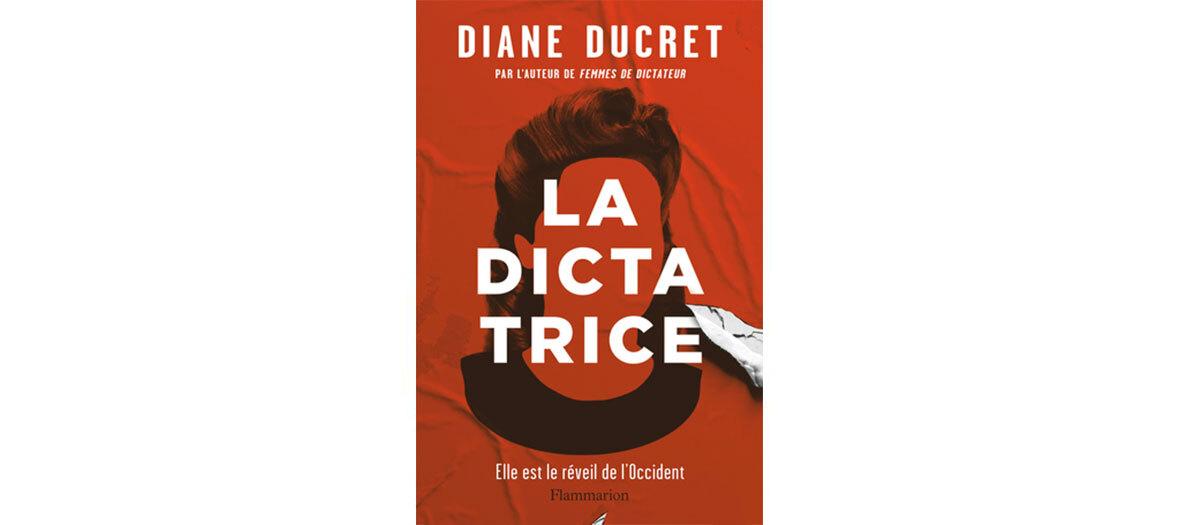La Dictatrice de Diane Ducret chez Flammarion