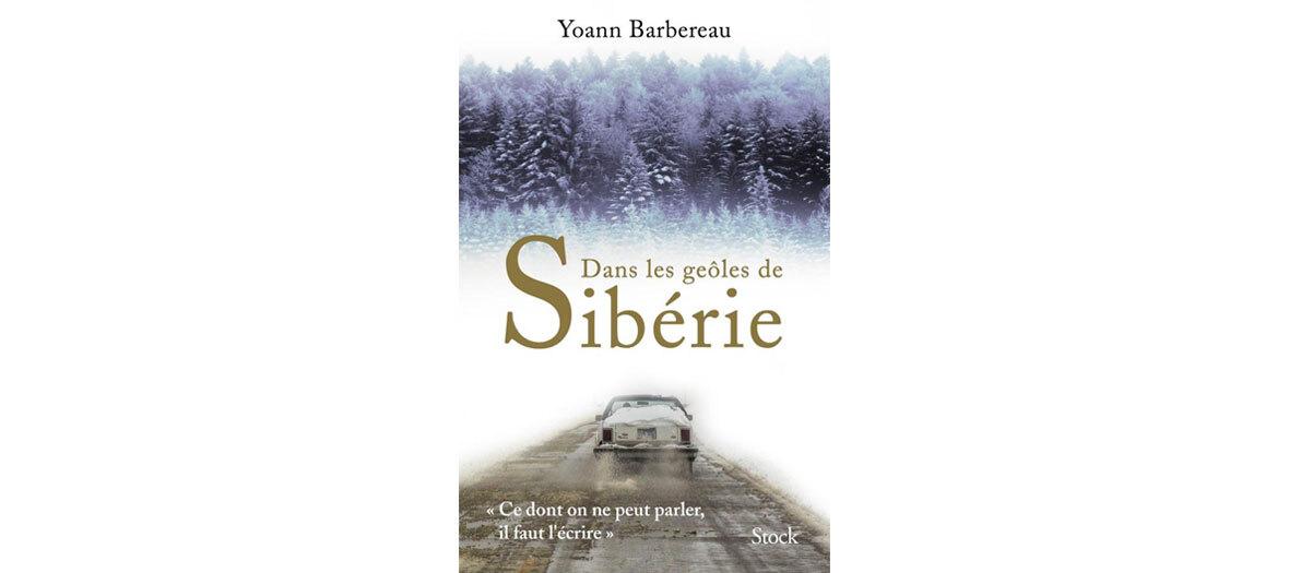Les geôles de Sibérie de Yoann Barbereau aux éditions Stock