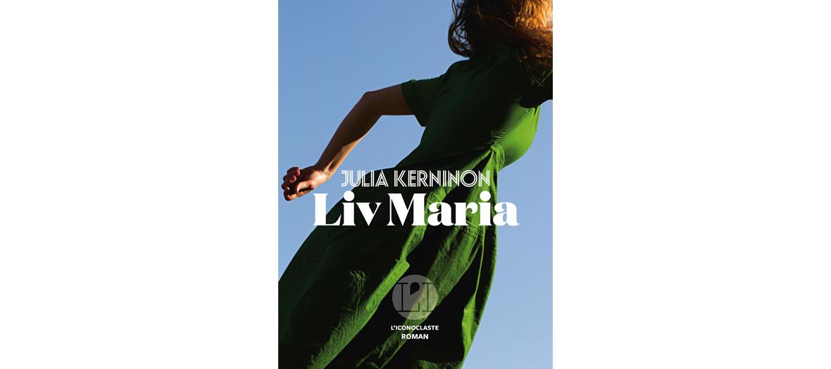 Liv Maria de Julia Kerninon aux éditions iconoclaste