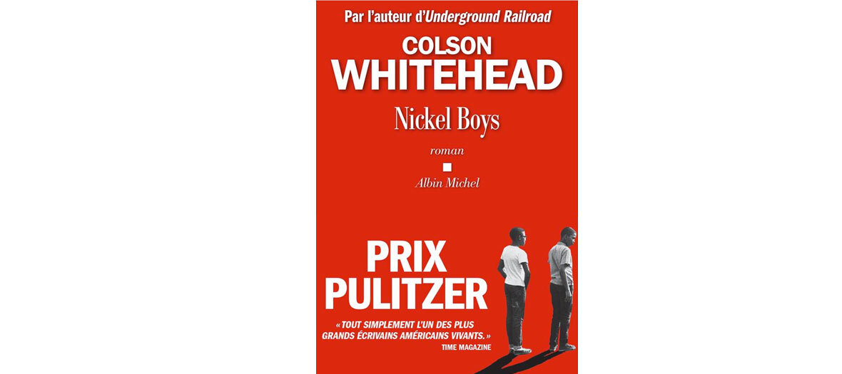 Nickel Boys de Colson Whitehead aux éditions Albin Michel