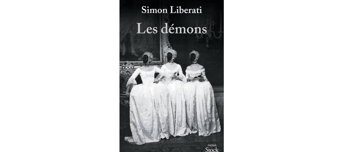 Livre Les démons de Simon Liberati aux éditions Stock