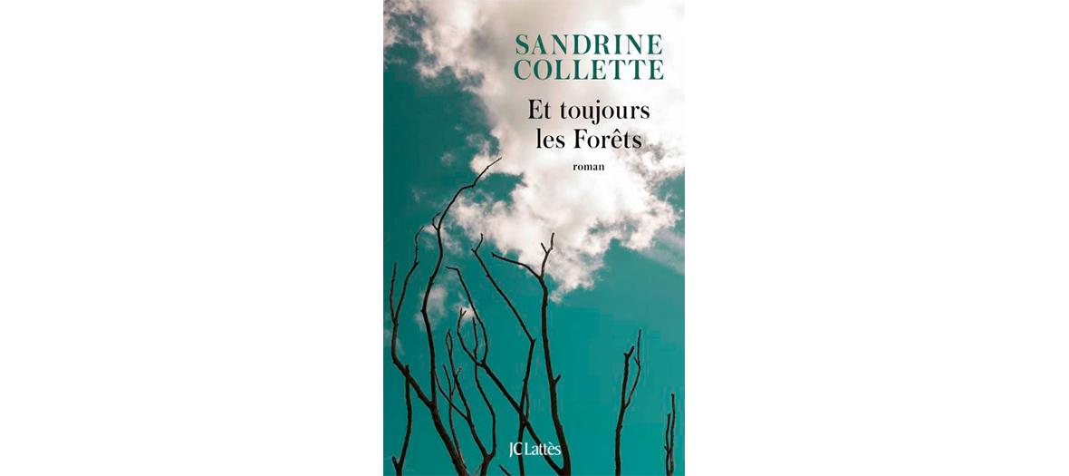 livre et toujours les foret écrit par Sandrine Collette aux éditions JCLattes