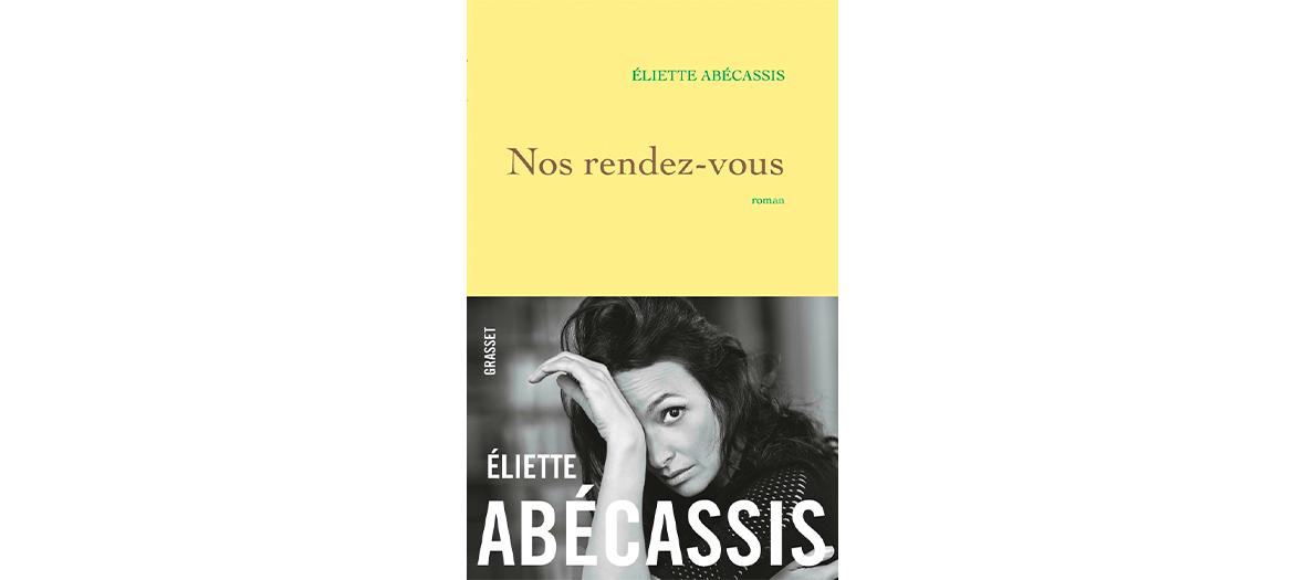 Livre nos rendez-vous écrit par Eliette Abécassis aux éditions Grasset
