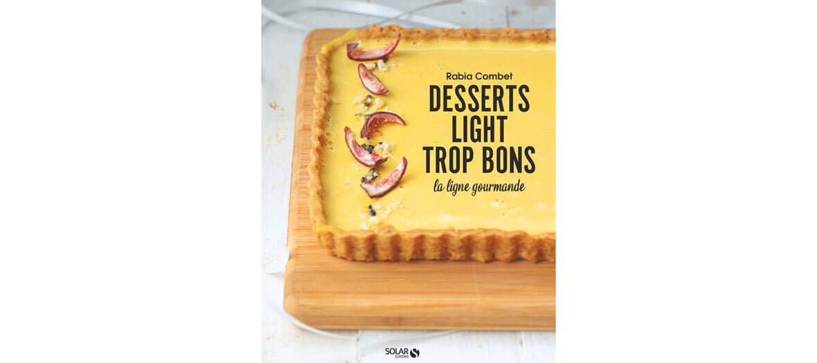 livre dessert light trop bons de Rabia Combet aux éditions La ligne Gourmande