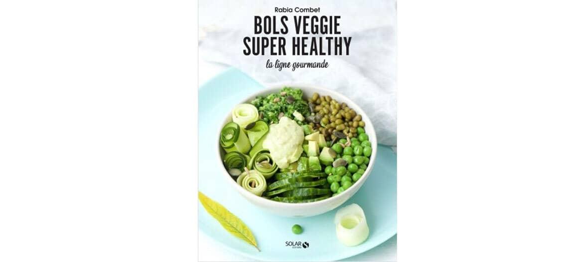 Livre Bols Veggie Super Healthy aux éditions La Ligne Gourmande