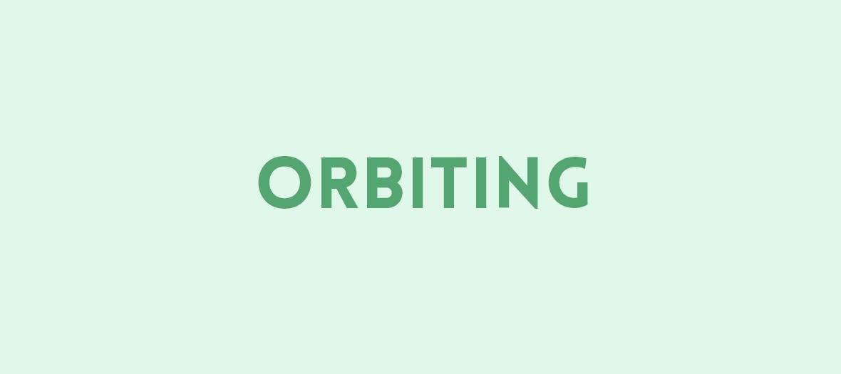 Orbiting c'est quelqu'un qui mate mais qui ne touche pas.