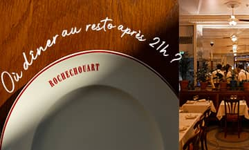The Rochechouart hotel in Paris, the brasserie where you can dine after 9:00 p.m.