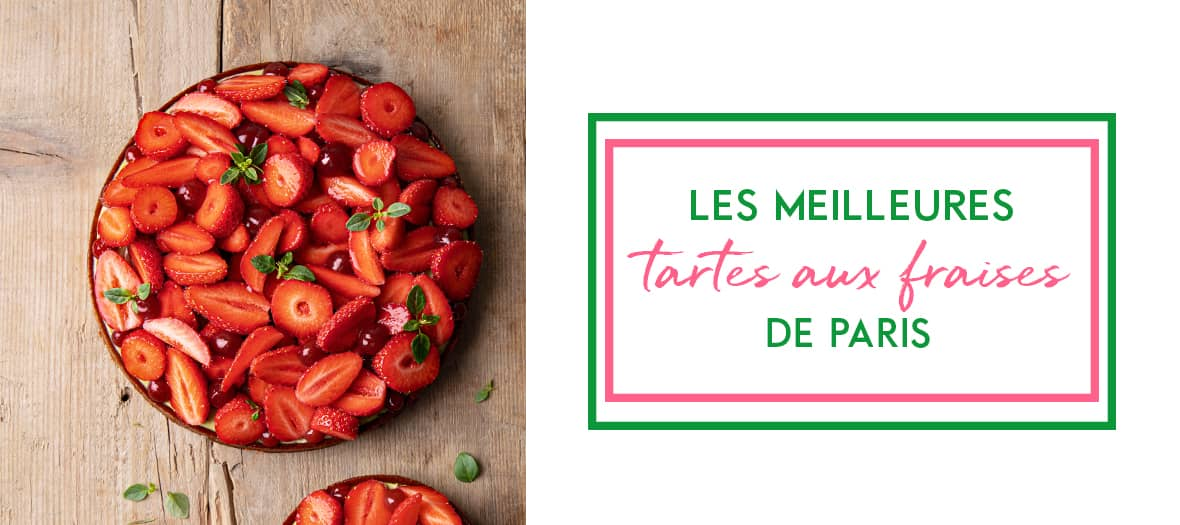 The list of the best strawberry tarts in Paris