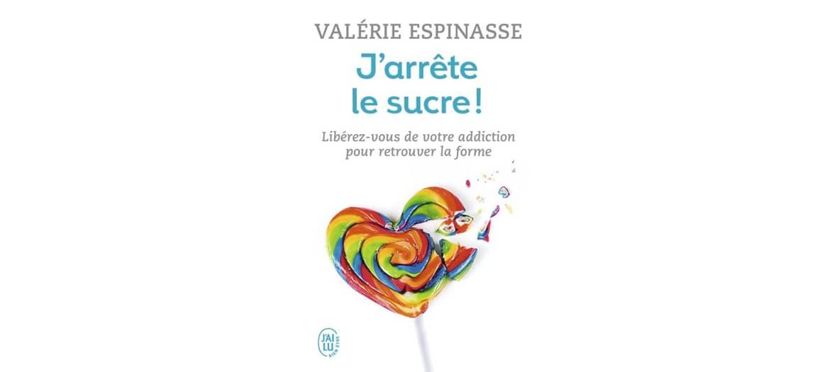 Le livre j'arrete le sucre de Valérie Espinasse