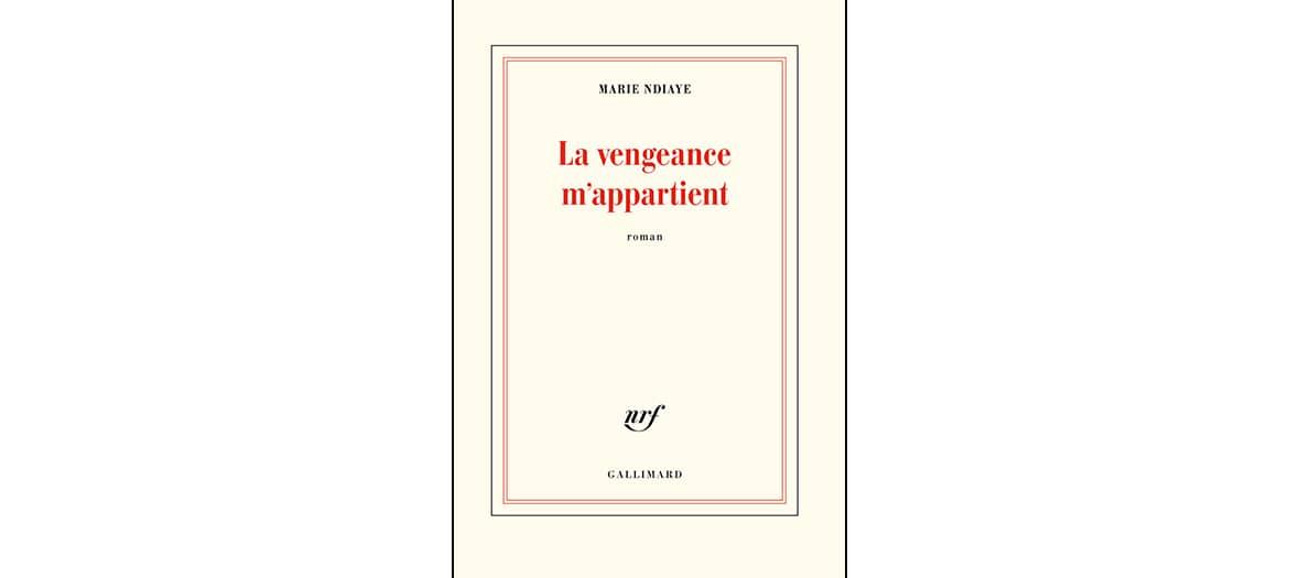 Livre La vengeance m'appartient de Marie Ndiaye aux éditions Gallimard
