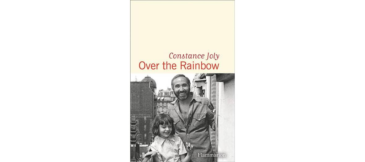 Livre Over the Rainbow de Constance Joly aux éditions Flammarion