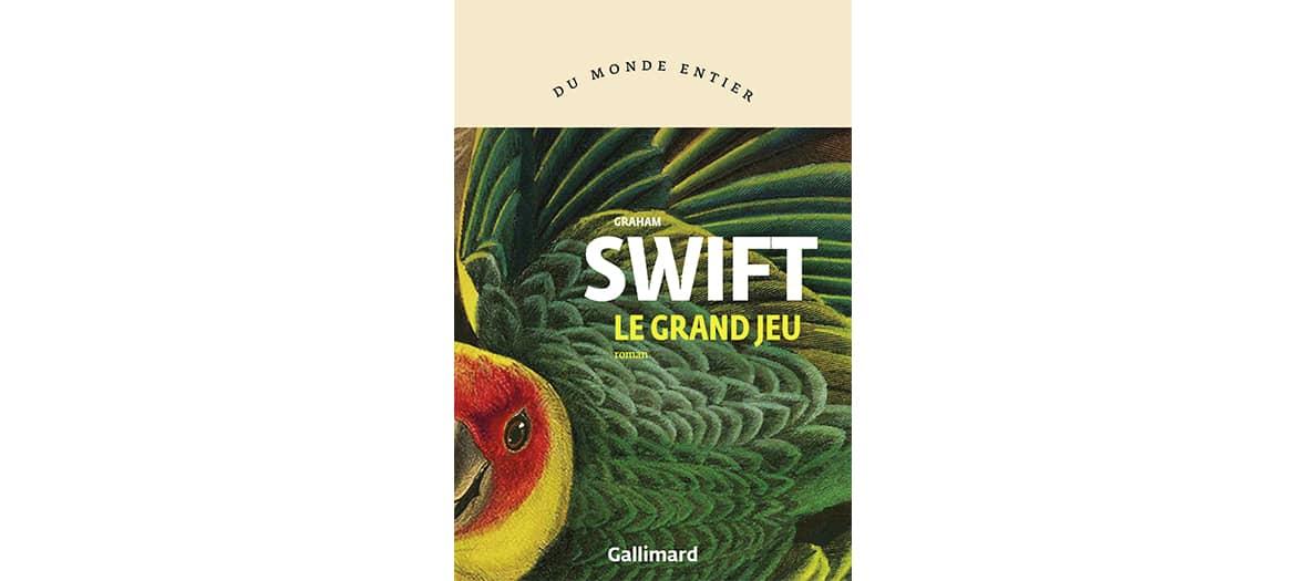 Le livre Le grand jeu de Graham Swift aux Editions Gallimard