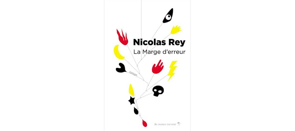 Le livre de Nicolas Rey La Marge d'erreur aux éditions Diable Vauvert