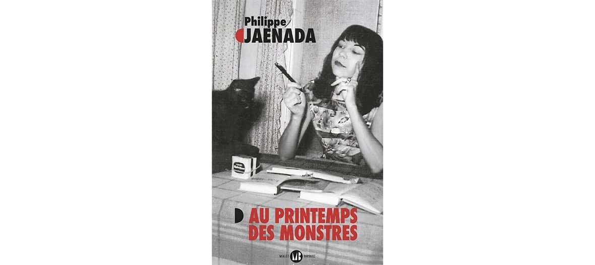 Le roman Au printemps des Monstres de Philippe Jaenada aux éditions Mialet-Barrault