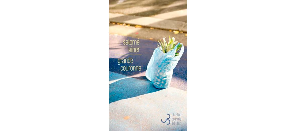 Le roman Grande Couronne de Salomé Kinder aux éditions Christian Bourgois