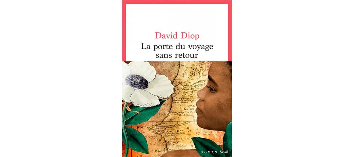 Le roman La porte du voyage sans retour de David Diop aux éditions du seuil