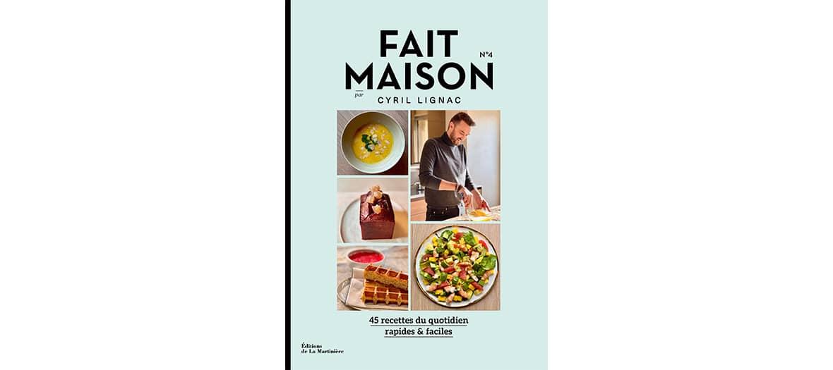 Le livre de Cyril Lignac Fait Maison aux édition de la Martinière