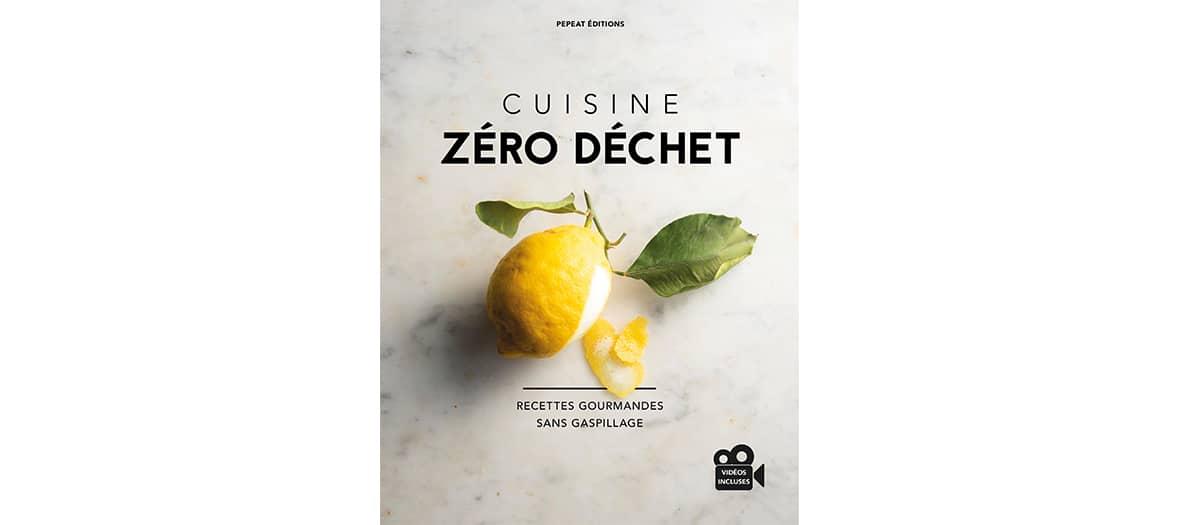 Le livre Cuisine zero déchets aux éditions pepeat