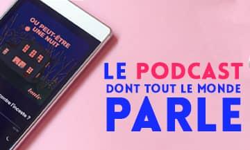 podcast Ou Peut Etre Une Nuit de Charlotte Pudlowski