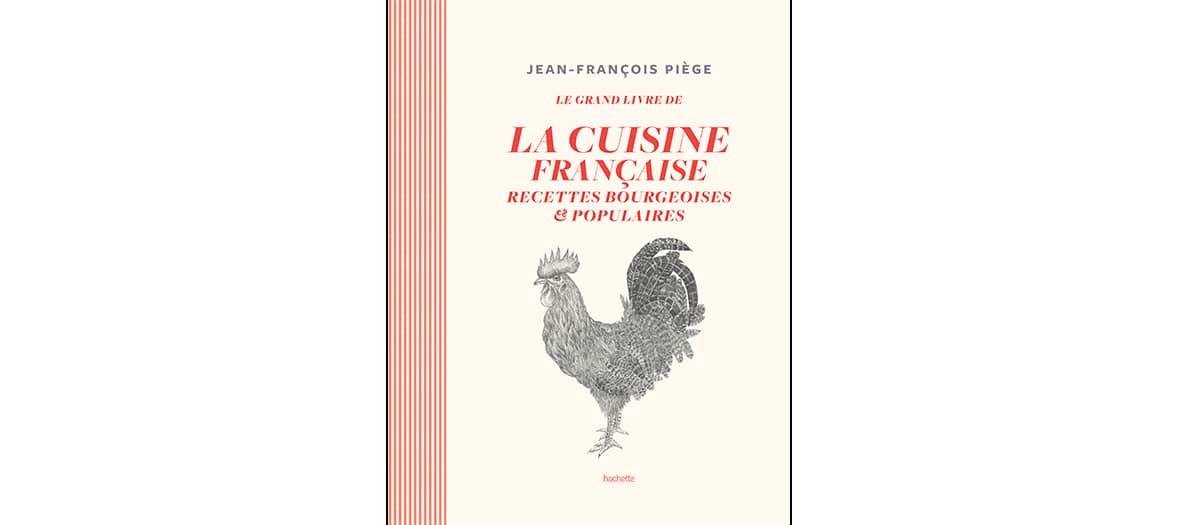 Livre La cuisine Française de Jean-François Piège