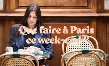 What to do in Paris the week-end from the 22nd to the 25th of july